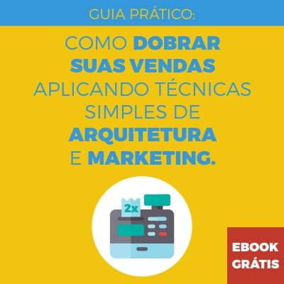 banner de divulgação para baixar o e-book gratuito com o tema: Como dobrar suas vendas aplicando técnicas de arquitetura e marketing.